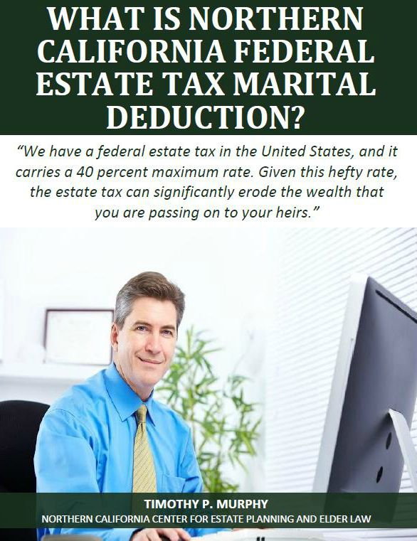 What Is Northern California Federal Estate Tax Marital Deduction