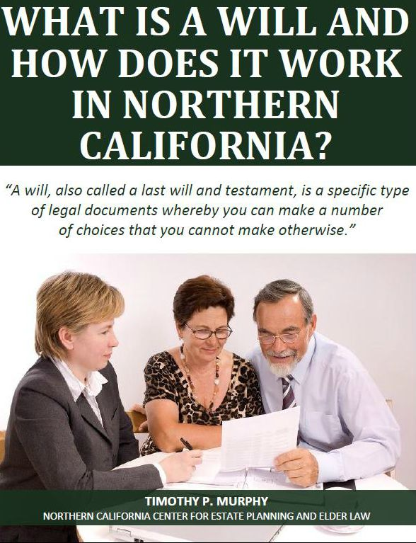 What Is a Will and How Does It Work in Northern California