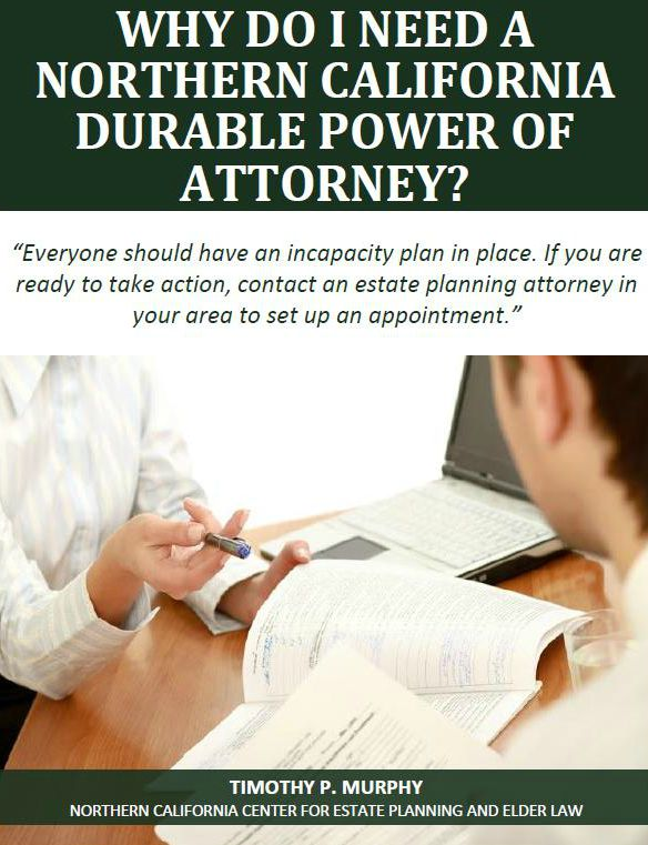 Why Do I Need a Northern California Durable Power of Attorney