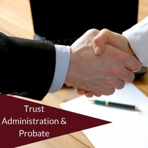 Northern California Trust Administration and Probate