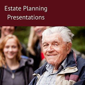 Estate Planning Presentations