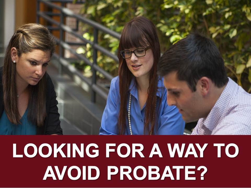 Looking for A Way to Avoid Probate